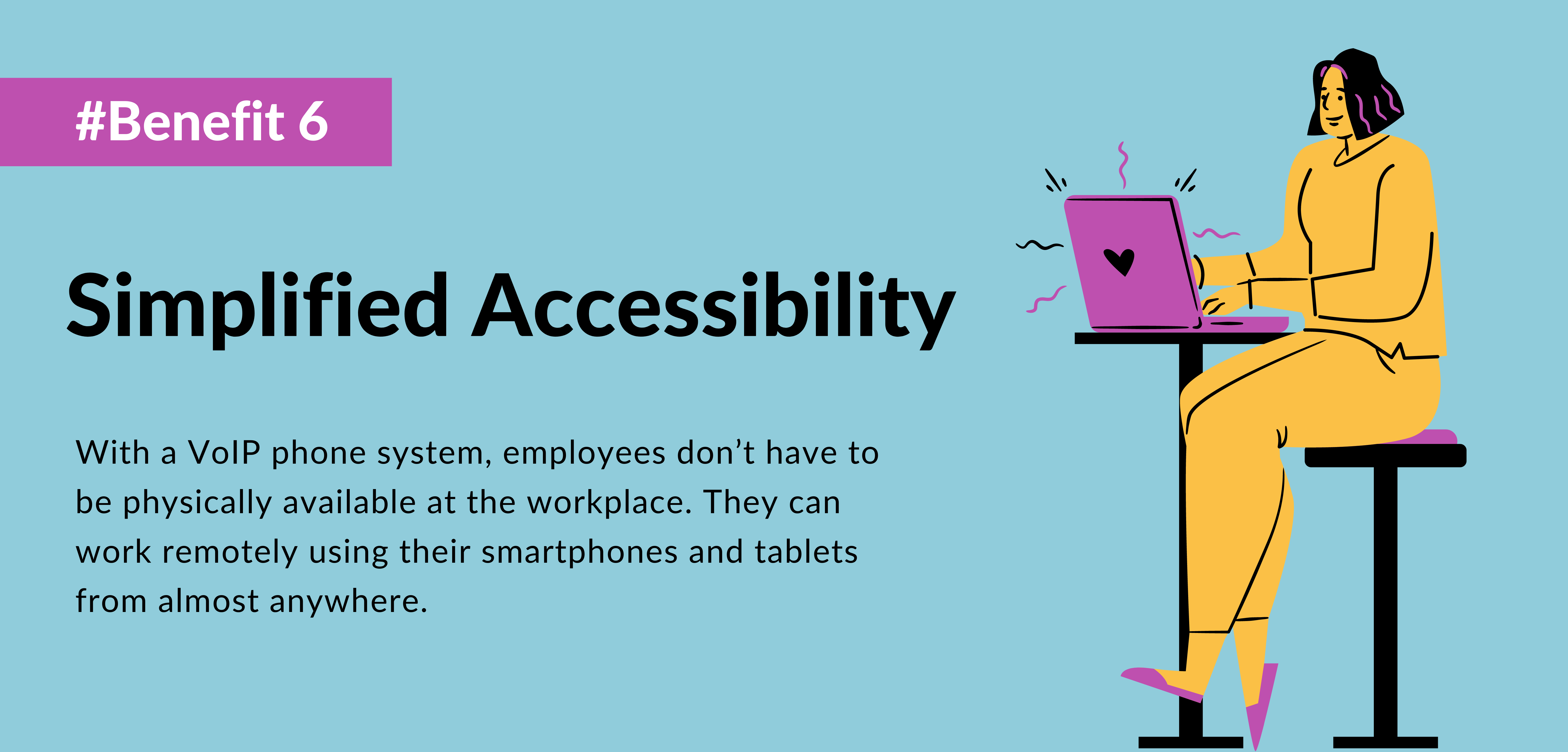 sixth benefit of using voip is Simplified Accessibility- telecloud